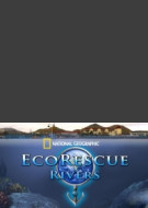 National Geographic Eco Rescue: Rivers