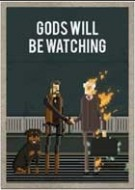 Gods Will Be Watching (Win - Mac - Linux)